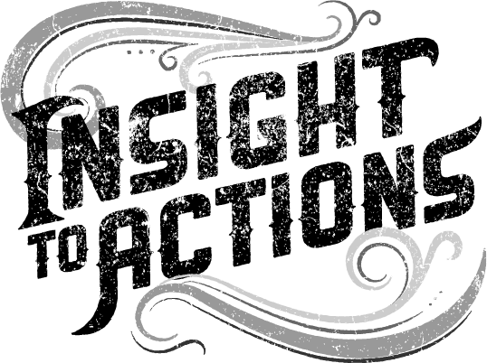 Insight to Actions